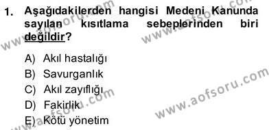 Emlak ve Emlak Yönetimi Bölümü 2. Yarıyıl Hukukun Temel Kavramları II Dersi 2014 Yılı Bahar Dönemi Ara Sınavı 1. Soru