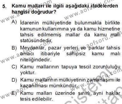 Emlak ve Emlak Yönetimi Bölümü 2. Yarıyıl Hukukun Temel Kavramları II Dersi 2014 Yılı Bahar Dönemi Dönem Sonu Sınavı 5. Soru