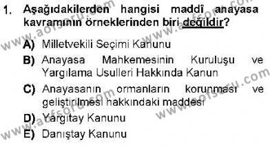 Özel Güvenlik ve Koruma Bölümü 1. Yarıyıl Anayasa I Dersi 2013 Yılı Güz Dönemi Ara Sınavı 1. Soru