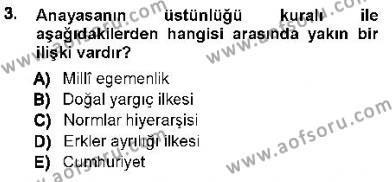 Özel Güvenlik ve Koruma Bölümü 1. Yarıyıl Anayasa I Dersi 2013 Yılı Güz Dönemi Ara Sınavı 3. Soru