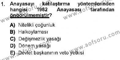 Anayasa 1 Dersi 2012 - 2013 Yılı Dönem Sonu Sınavı 1. Soru