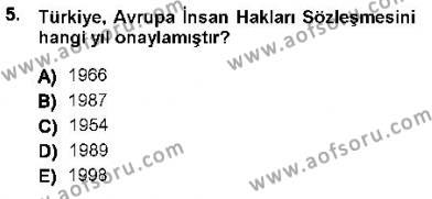 Özel Güvenlik ve Koruma Bölümü 1. Yarıyıl Anayasa I Dersi 2013 Yılı Güz Dönemi Dönem Sonu Sınavı 5. Soru