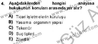 Özel Güvenlik ve Koruma Bölümü 1. Yarıyıl Anayasa I Dersi 2014 Yılı Güz Dönemi Ara Sınavı 4. Soru