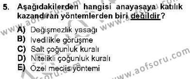 Özel Güvenlik ve Koruma Bölümü 1. Yarıyıl Anayasa I Dersi 2014 Yılı Güz Dönemi Ara Sınavı 5. Soru