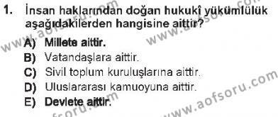 Temel İnsan Hakları Bilgisi 1 Dersi 2012 - 2013 Yılı Tek Ders Sınavı 1. Soru
