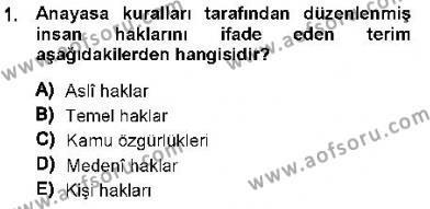 Temel İnsan Hakları Bilgisi 1 Dersi 2013 - 2014 Yılı Dönem Sonu Sınavı 1. Soru