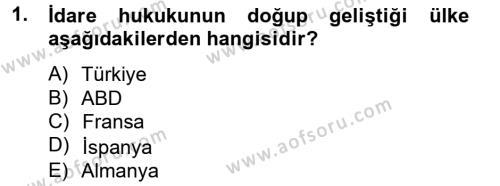 Maliye Bölümü 2. Yarıyıl Temel İdare Hukuku Dersi 2013 Yılı Bahar Dönemi Dönem Sonu Sınavı 1. Soru