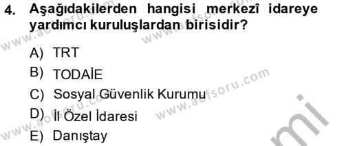 Temel İdare Hukuku Dersi 2013 - 2014 Yılı Dönem Sonu Sınavı 4. Soru