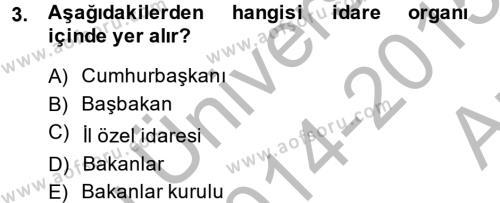 Maliye Bölümü 2. Yarıyıl Temel İdare Hukuku Dersi 2015 Yılı Bahar Dönemi Ara Sınavı 3. Soru