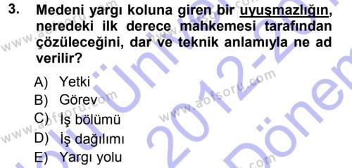 Medeni Usul Hukuku Dersi 2012 - 2013 Yılı (Final) Dönem Sonu Sınavı 3. Soru