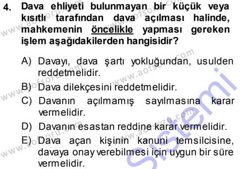 Medeni Usul Hukuku Dersi 2013 - 2014 Yılı (Final) Dönem Sonu Sınavı 4. Soru