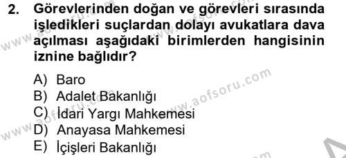 Adalet Bölümü 4. Yarıyıl Avukatlık Ve Noterlik Hukuku Dersi 2013 Yılı Bahar Dönemi Ara Sınavı 2. Soru