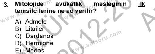 Avukatlık Ve Noterlik Hukuku Dersi 2012 - 2013 Yılı (Vize) Ara Sınav Soruları 3. Soru