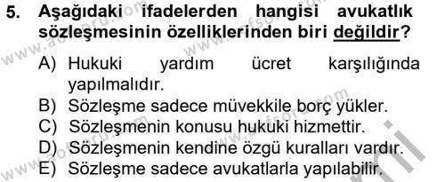 Adalet Bölümü 4. Yarıyıl Avukatlık Ve Noterlik Hukuku Dersi 2013 Yılı Bahar Dönemi Ara Sınavı 5. Soru
