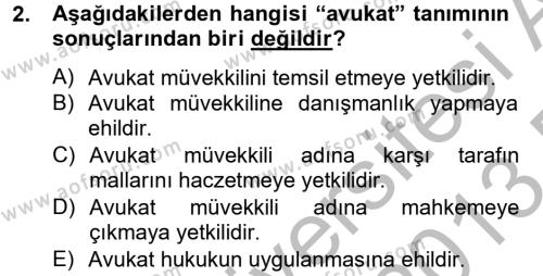 Avukatlık Ve Noterlik Hukuku Dersi 2012 - 2013 Yılı (Final) Dönem Sonu Sınavı 2. Soru