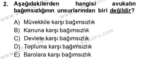 Adalet Bölümü 4. Yarıyıl Avukatlık Ve Noterlik Hukuku Dersi 2014 Yılı Bahar Dönemi Ara Sınavı 2. Soru