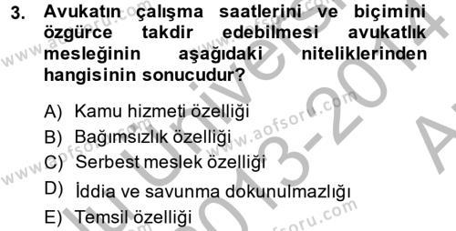Adalet Bölümü 4. Yarıyıl Avukatlık Ve Noterlik Hukuku Dersi 2014 Yılı Bahar Dönemi Ara Sınavı 3. Soru