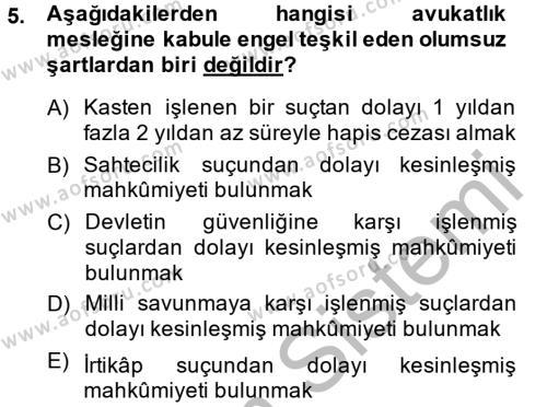 Adalet Bölümü 4. Yarıyıl Avukatlık Ve Noterlik Hukuku Dersi 2014 Yılı Bahar Dönemi Ara Sınavı 5. Soru
