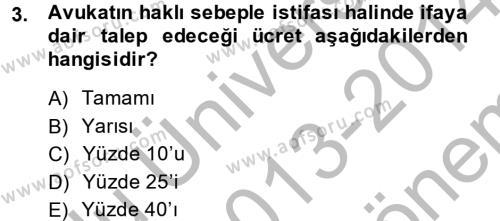 Avukatlık Ve Noterlik Hukuku Dersi 2013 - 2014 Yılı (Final) Dönem Sonu Sınavı 3. Soru