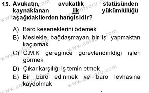 Avukatlık Ve Noterlik Hukuku Dersi 2014 - 2015 Yılı (Vize) Ara Sınavı 15. Soru