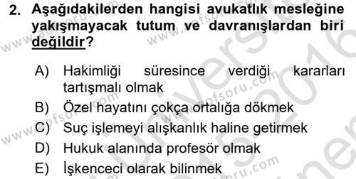 Avukatlık Ve Noterlik Hukuku Dersi 2015 - 2016 Yılı (Final) Dönem Sonu Sınavı 2. Soru
