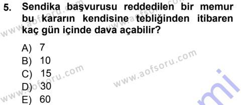 Adalet Bölümü 3. Yarıyıl Memur Hukuku Dersi 2013 Yılı Güz Dönemi Dönem Sonu Sınavı 5. Soru