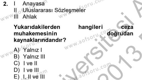 Ceza Muhakemesi Hukuku Dersi 2012 - 2013 Yılı (Final) Dönem Sonu Sınavı 2. Soru