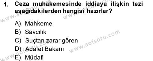 Ceza Muhakemesi Hukuku Dersi 2013 - 2014 Yılı (Final) Dönem Sonu Sınavı 1. Soru