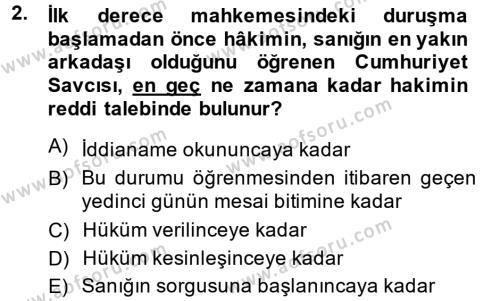Ceza Muhakemesi Hukuku Dersi 2013 - 2014 Yılı (Final) Dönem Sonu Sınavı 2. Soru