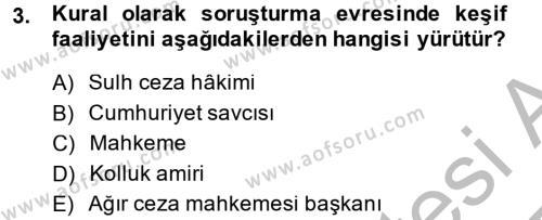 Ceza Muhakemesi Hukuku Dersi 2013 - 2014 Yılı (Final) Dönem Sonu Sınavı 3. Soru