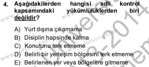 Ceza Muhakemesi Hukuku Dersi 2013 - 2014 Yılı (Final) Dönem Sonu Sınavı 4. Soru