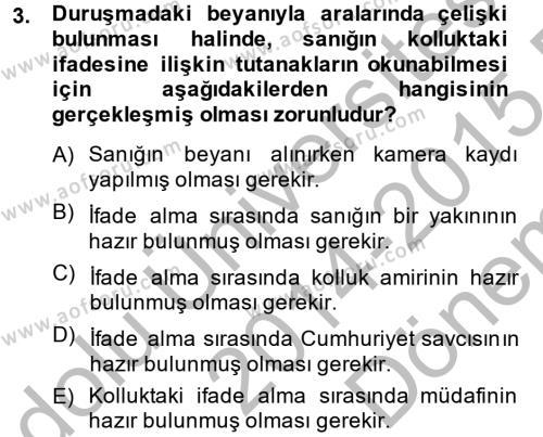 Ceza Muhakemesi Hukuku Dersi 2014 - 2015 Yılı (Final) Dönem Sonu Sınavı 3. Soru