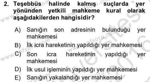 Ceza Muhakemesi Hukuku Dersi 2015 - 2016 Yılı (Final) Dönem Sonu Sınavı 2. Soru