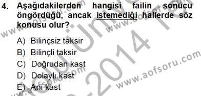 Adalet Bölümü 3. Yarıyıl Ceza Hukuku Dersi 2014 Yılı Güz Dönemi Tek Ders Sınavı 4. Soru