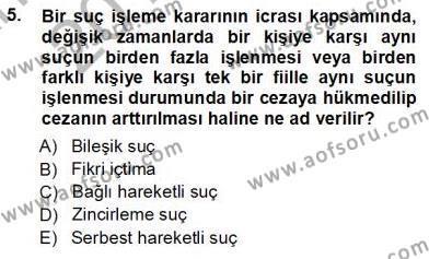 Adalet Bölümü 3. Yarıyıl Ceza Hukuku Dersi 2014 Yılı Güz Dönemi Tek Ders Sınavı 5. Soru