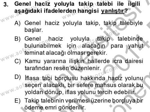 İcra İflas Hukuku Dersi 2013 - 2014 Yılı (Final) Dönem Sonu Sınavı 3. Soru