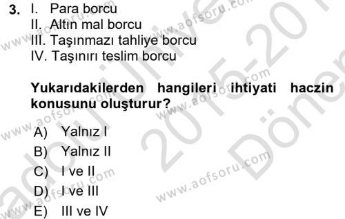 İcra İflas Hukuku Dersi 2015 - 2016 Yılı (Final) Dönem Sonu Sınavı 3. Soru