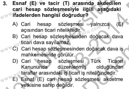 İktisat Bölümü 4. Yarıyıl Ticaret Hukuku Dersi 2014 Yılı Bahar Dönemi Dönem Sonu Sınavı 3. Soru