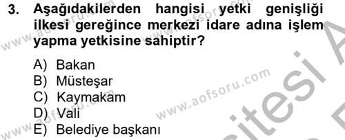 Kamu Yönetimi Bölümü 4. Yarıyıl İdare Hukuku Dersi 2013 Yılı Bahar Dönemi Ara Sınavı 3. Soru