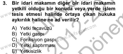 Yerel Yönetimler Bölümü 4. Yarıyıl İdare Hukuku Dersi 2013 Yılı Bahar Dönemi Dönem Sonu Sınavı 3. Soru