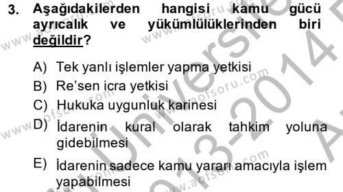 Yerel Yönetimler Bölümü 4. Yarıyıl İdare Hukuku Dersi 2014 Yılı Bahar Dönemi Ara Sınavı 3. Soru