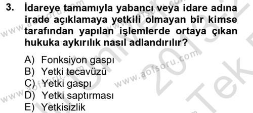 Kamu Yönetimi Bölümü 4. Yarıyıl İdare Hukuku Dersi 2014 Yılı Bahar Dönemi Tek Ders Sınavı 3. Soru