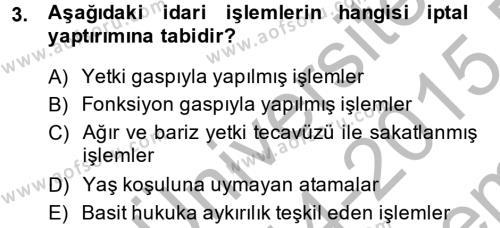 İdare Hukuku Dersi 2014 - 2015 Yılı (Final) Dönem Sonu Sınav Soruları 3. Soru