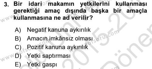 İdare Hukuku Dersi 2015 - 2016 Yılı (Final) Dönem Sonu Sınav Soruları 3. Soru