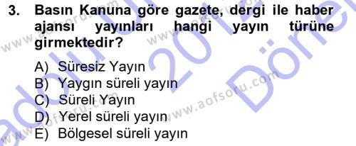 Medya ve İletişim Bölümü 3. Yarıyıl Medya Hukuku Dersi 2013 Yılı Güz Dönemi Dönem Sonu Sınavı 3. Soru