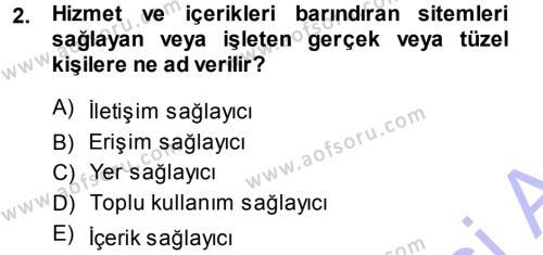 Medya ve İletişim Bölümü 3. Yarıyıl Medya Hukuku Dersi 2014 Yılı Güz Dönemi Dönem Sonu Sınavı 2. Soru