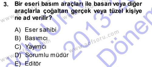 Medya ve İletişim Bölümü 3. Yarıyıl Medya Hukuku Dersi 2014 Yılı Güz Dönemi Dönem Sonu Sınavı 3. Soru