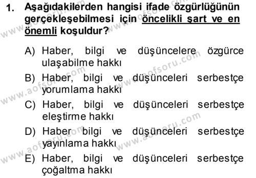 Halkla İlişkiler ve Reklamcılık Bölümü 7. Yarıyıl Medya Hukuku Dersi 2014 Yılı Güz Dönemi Tek Ders Sınavı 1. Soru