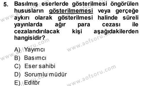 Halkla İlişkiler ve Reklamcılık Bölümü 7. Yarıyıl Medya Hukuku Dersi 2014 Yılı Güz Dönemi Tek Ders Sınavı 5. Soru