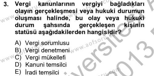 Maliye Bölümü 4. Yarıyıl Vergi Usul Hukuku Dersi 2013 Yılı Bahar Dönemi Dönem Sonu Sınavı 3. Soru
